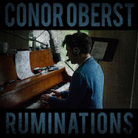 Conor Oberst, Ruminations (2016, Nonesuch)