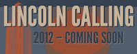 Lincoln Calling 2012