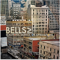 BELLS≥, Solutions, Silence or Affirmations (self release, 2013)