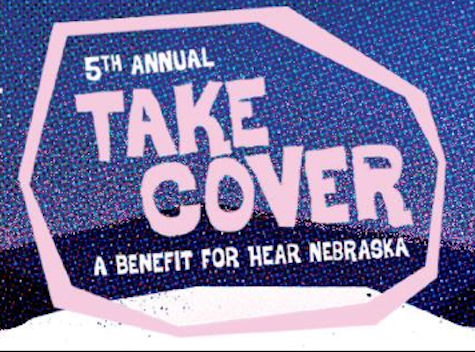 The 5th Annual Take Cover benefit for Hear Nebraska is Saturday at O'Leaver's.