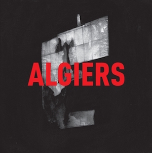 Algiers, self-titled (2015, Matador)