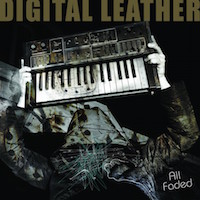 Digital Leather, All Faded (FDH, 2015)