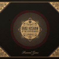 Brad Hoshaw and the Seven Deadlies, Funeral Guns (self-released, 2014)