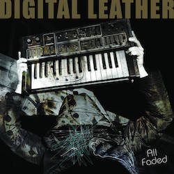 Digital Leather, All Faded (2015, FDH Records)