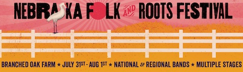 The Nebraska Folk and Roots Festival is July 31-Aug. 1.