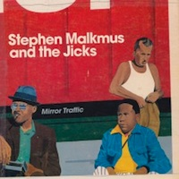 Stephen Malkmus and the Jicks, Mirror Traffic (Matador, 2011)