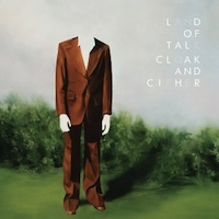 Land of Talk, Cloak and Cipher (Saddle Creek). Released 8/24/10.