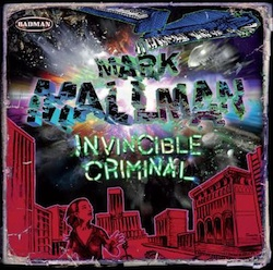 Mark Mallman, Invincible Criminal (2009, Badman Records)
