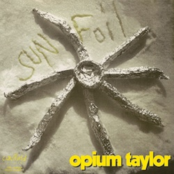 Opium Taylor &quot;Sun Foil&quot; b/w &quot;Livin&#039;&quot;