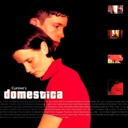 Cursive's Domestica (Saddle Creek, 2000)