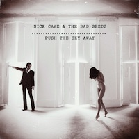 Nick Cave and the Bad Seeds, Push the Sky Away (Bad Seed Ltd.)