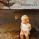 The Rosebuds, Loud Planes Fly Low (Merge)