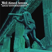 Well Aimed Arrows, Adult Entertainment (2012, self released)