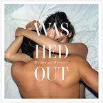 Washed Out, Within and Without (Sub Pop)
