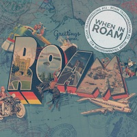 When in ROAM: Audio Postcards from the Four Corners of the Globe