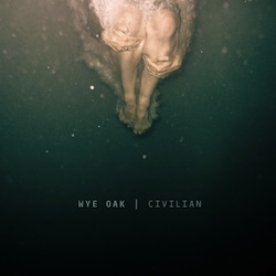 Wye Oak, Civilian (2011, Merge Records)