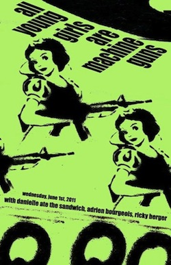 All Young Girls Are Machine Guns June 1, 2011 show poster
